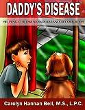 Daddy's Disease (Helping Children Understand)