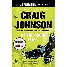 As the Crow Flies: A Longmire Mystery (Walt Longmire Mysteries Book 8)