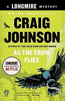 As the Crow Flies: A Longmire Mystery (Walt Longmire Mysteries Book 8) by [Johnson, Craig]