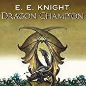 Dragon Champion: Age of Fire, Book 1 | E. E. Knight