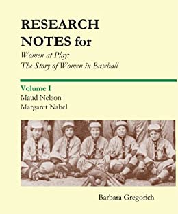 Research Notes for Women at Play: The Story of Women in Baseball by [Gregorich, Barbara]