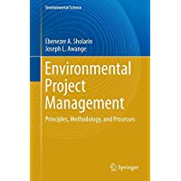 Environmental Project Management: Principles, Methodology, and Processes (Environmental Science)