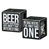 Shadow Box Beer Cap Holder IN DOG BEERS I'VE ONLY HAD ONE by MGS