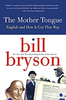 The Mother Tongue: English and How it Got that Way by [Bryson, Bill]