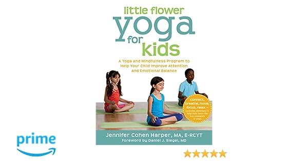 Little Flower Yoga for Kids: A Yoga and Mindfulness Program ...