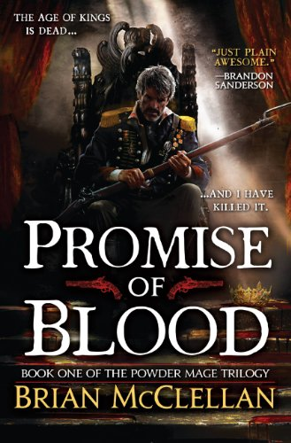 Promise of Blood (Powder Mage series Book 1) by [McClellan, Brian]