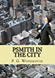 Psmith in the City, P. G. Wodehouse, 1453805249