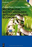 Microalgal Biotechnology: Integration and Economy