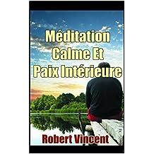 Méditation calme et paix intérieure (French Edition)