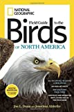 National Geographic Field Guide to the Birds of North America, Sixth Edition, Jon L. Dunn and Jonathan Alderfer, 1426208286