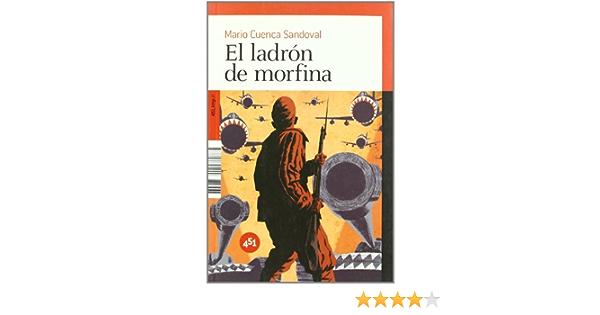 Ladron De Morfina,El (451.http://): Amazon.es: Cuenca ...