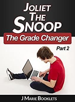 Joliet The Snoop: The Grade Changer Part 2 by [Booklets, J Marie]