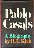 Pablo Casals, H. L. Kirk, 0030076161