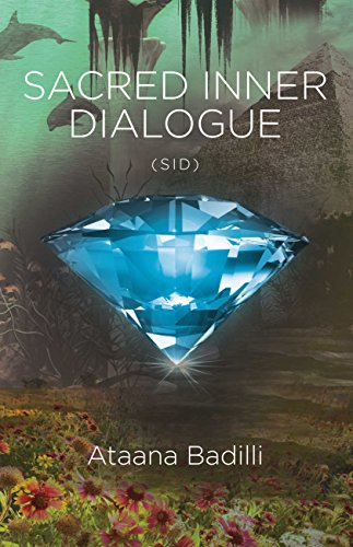 Sacred inner dialogue sid kindle edition by ataana badilli self sacred inner dialogue sid by badilli ataana fandeluxe Gallery