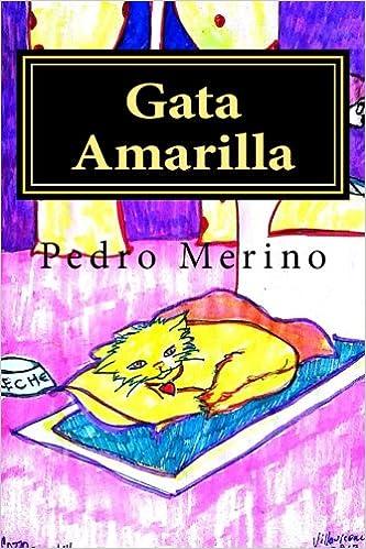 Amazon.com: Gata Amarilla (Spanish Edition) (9781533444820): Pedro ...