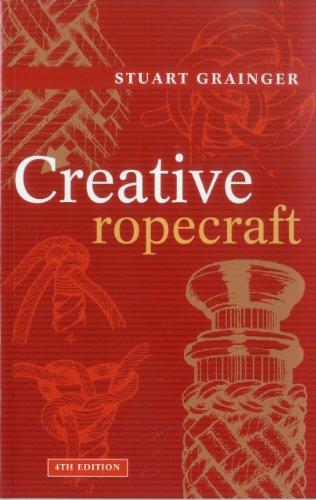 Creative Ropecraft by Grainger, Stuart E.