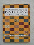 img - for The Harmony Guide to Knitting Techniques and Stitches book / textbook / text book