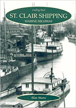 St. Clair Shipping: Marine Highway (Looking Back)