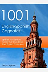 1001 English-Spanish Cognates: Spanish Vocabulary Words That Sound Like Their English Equivalents Kindle Edition