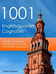 1001 English-Spanish Cognates: Spanish Vocabulary Words That Sound Like Their English Equivalents
