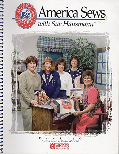 America Sews With Sue Hausmann Book 10