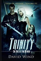 Trinity: The Battle For Nevaeh: Tales Of Nevaeh, Volume III (Volume 3)