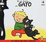 img - for Si Yo Fuera...un Gato (Spanish Edition) book / textbook / text book