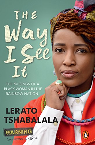 The Way I See It: The musings of a black woman in the Rainbow Nation by Penguin Random House South Africa
