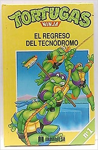 Tortugas Ninja. El regreso del tecnódromo: Amazon.es ...