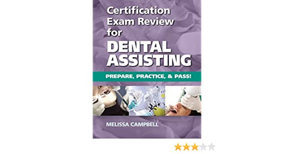 Certification exam review for dental assisting prepare practice certification exam review for dental assisting prepare practice and pass kindle edition by melissa d campbell professional technical kindle ebooks malvernweather Images