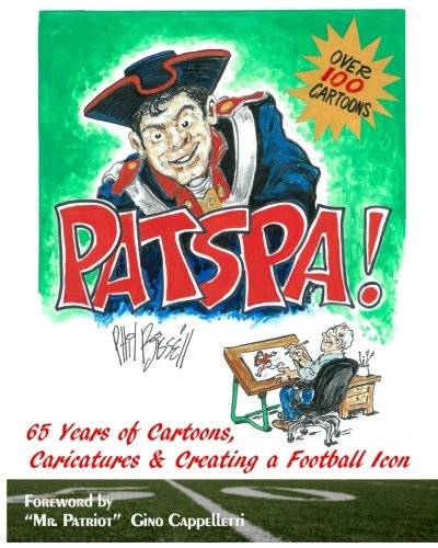 PatsPa!: 65 Years of Cartoons, Caricatures & Creating a Football Icon