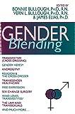 Gender Blending: Transvestism (Cross-Dressing), Gender Heresy, Androgyny, Religion & the Cross-Dresser, Transgender Healthcare, Free Expression, Sex Change Surgery