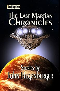 The Last Martian Chronicles by [Hegenberger, John]