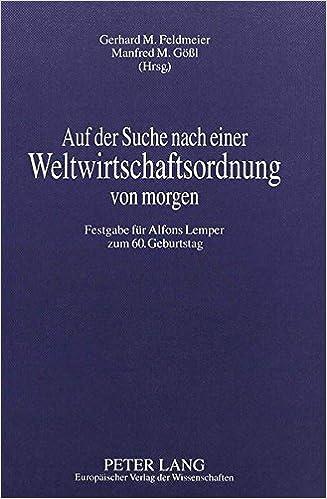 Auf der Suche nach einer Weltwirtschaftsordnung von morgen: Festgabe für Alfons Lemper zum 60. Geburtstag (German Edition)