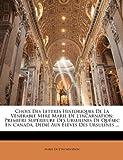 Choix des Lettres Historiques de la Vénérable Mère Marie de L'Incarnation, Marie De L'Incarnation, 1146600682