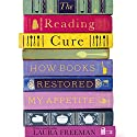 The Reading Cure: How Books Restored My Appetite Audiobook by Laura Freeman Narrated by Laura Freeman