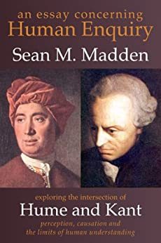 david hume an enquiry concerning human understanding essay Brief notes on hume's enquiry concerning human understanding, first installment 1 section i: of the different species of philosophy a moral philosophy, the science of human nature, may be.