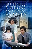 Building a Strong and Loving Family, Richard Godsil, 1432725025
