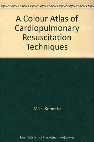 A Colour Atlas of Cardio-Pulmonary Resuscitation Techniques