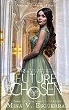 img - for The Future Chosen: A political romance book / textbook / text book