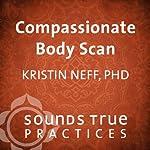 Compassionate Body Scan | Kristin Neff