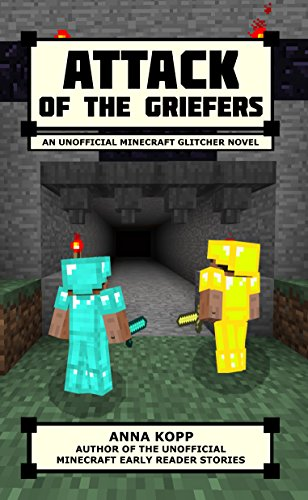 Attack of the Griefers: An Unofficial Minecraft Glitcher Novel (The Glitcher Book 2)