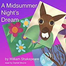 William Shakespeare's A Midsummer Night's Dream Audiobook by William Shakespeare Narrated by Daniel Moore