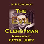 The Evil Clergyman   H. P. Lovecraft