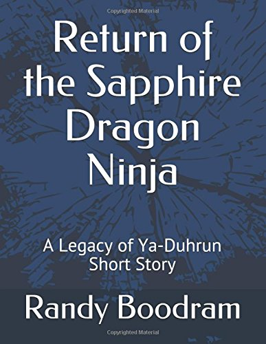 Return of the Sapphire Dragon Ninja: A Legacy of Ya-Duhrun Short Story (The Legacy of Ya-Duhrun)