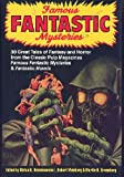 img - for Famous Fantastic Mysteries: 30 Great Tales of Fantasy and Horror from the Classic Pulp Magazines Famous Fantastic Mysteries & Fantastic Novels book / textbook / text book