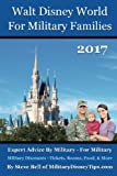 Walt Disney World For Military Families 2017: Expert Advice By Military - For Military