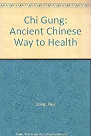 Chi Gong Ancient Chinese Way to Health by…