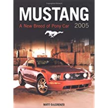 Mustang 2005: A New Breed of Pony Car (Launch book) by Matt DeLorenzo (2004-11-12)
