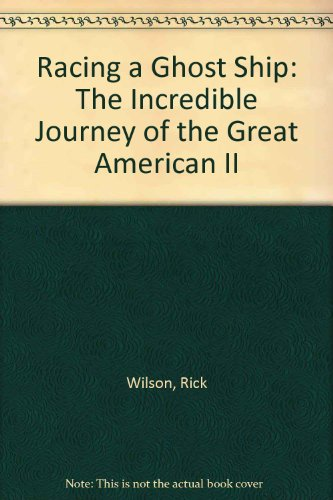 Racing a Ghost Ship: The Incredible Journey of the Great American II by Brand: Walker n Company